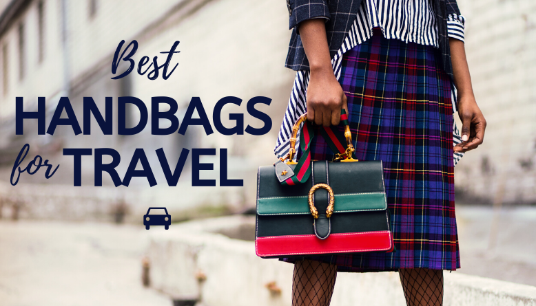 11 Best Handbags for Travel in 2019